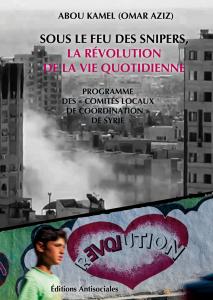 [Révolution syrienne] Sous le feu des snipers, la révolution de la vie quotidienne