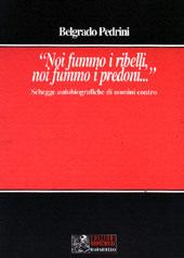Belgrado Pedrini NOI FUMMO I RIBELLI, NOI FUMMO I PREDONI